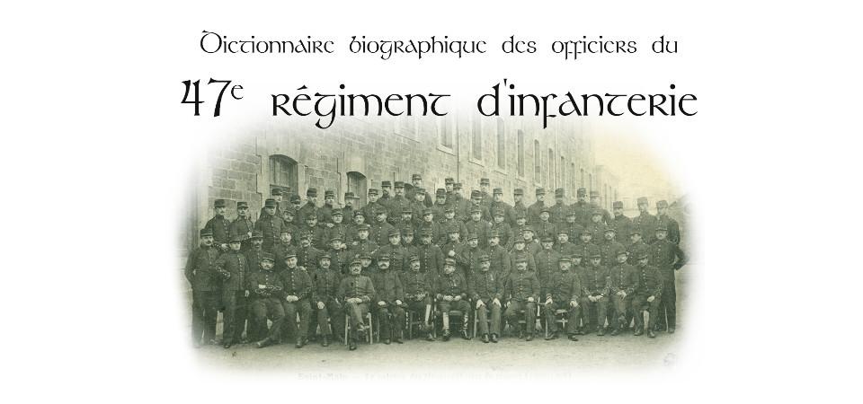 Dictionnaire biographique des officiers du 47e r giment d - Bureau de recrutement militaire ...